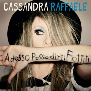 album Adesso posso dirti (Fottiti)-Deluxe Version - Cassandra Raffaele