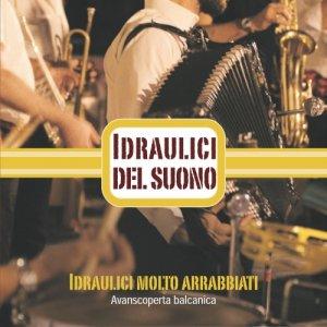 album Idraulici molto arrabbiati - Avanscoperta balcanica - Idraulici del suono