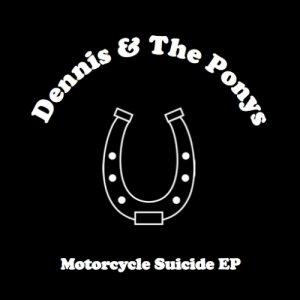 album Motorcycle Suicide EP - Dennis & The Ponys