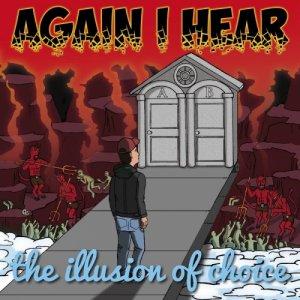 album The Illusion of Choice - Again I Hear