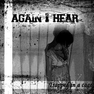 album Trapped in a cage - Again I Hear