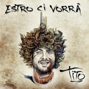 album Estro ci Vorrà - Tito Esposito