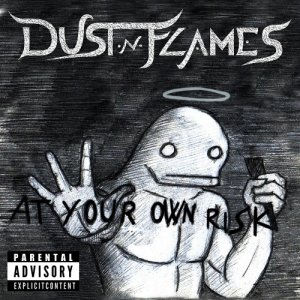 album At Your Own Risk - Dust 'N' Flames