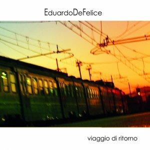 album Viaggio di ritorno - EP - Eduardo De Felice