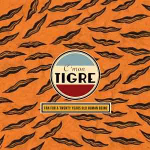 album FAN FOR A TWENTY YEARS OLD HUMAN BEING - C'mon tigre