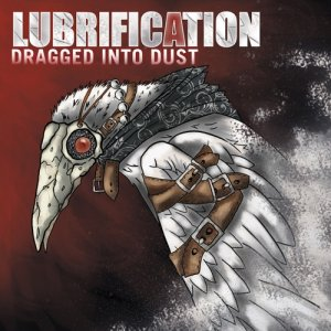 album Dragged into dust - Lubrification