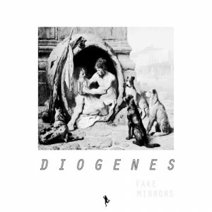 album Fake Mirrors - Diogenes