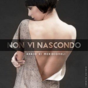 album Non vi nascondo - Dario ei Meridionali
