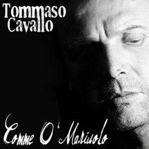 album Comme 'O Mariuolo - Tommaso Cavallo