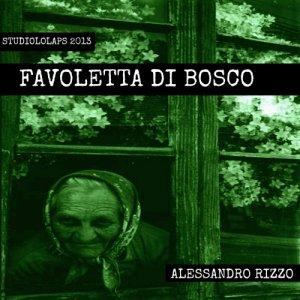 album Favoletta di Bosco - Alessandro Rizzo
