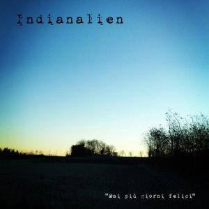 album Mai più giorni felici - Indianalien