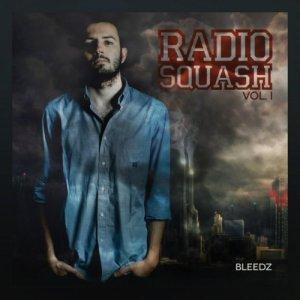 album Radio Squash Vol.I - Bleedz