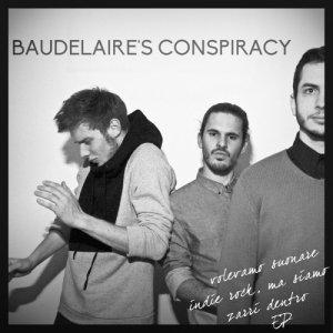 album Volevamo Suonare Indie Rock, Ma Siamo Zarri Dentro - Baudelaire's Conspiracy