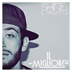 album Il Migliore Ep - Shine Il Profeta