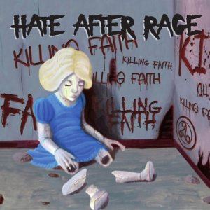 album Killing Faith - Hate After Rage