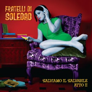 album Salviamo il salvabile - atto II - Fratelli di Soledad