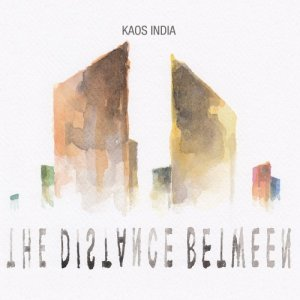 album The Distance Between - Kaos India