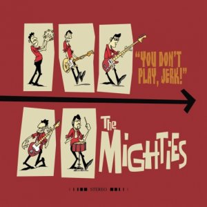 album You don't play, jerk! - The Mighties