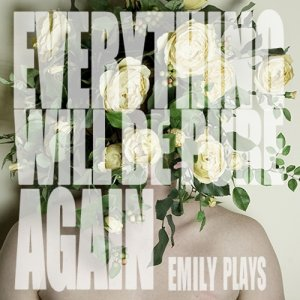 album Everything Will Be Pure Again - Emily Plays
