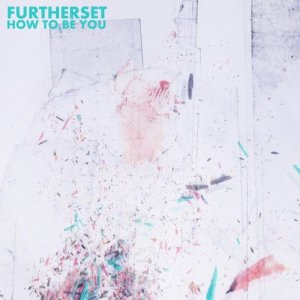 album How To Be You - Furtherset