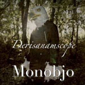 album Derisanamscope - monobjo