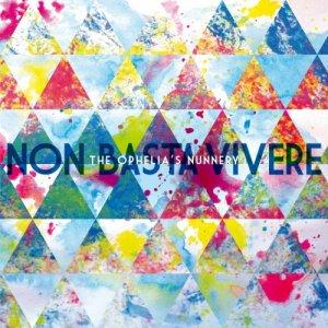 album Non basta vivere Ep - The Ophelia's Nunnery