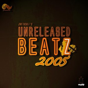 album UNRELEASED BEATZ 2005 - Zreticuli