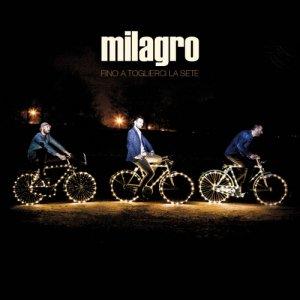 album FINO A TOGLIERCI LA SETE - milagro