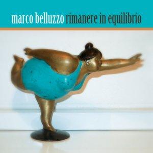 album Rimanere in equilibrio - Marco Belluzzo