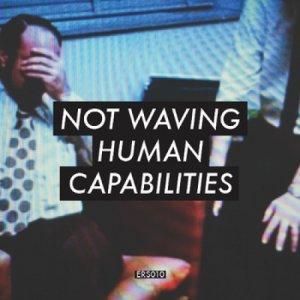 album Human Capabilities - Not Waving