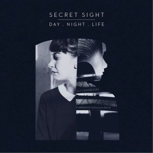 album Day.Night.Life - Secret Sight