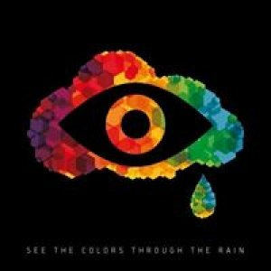 album See The Colors Through The Rain - The Rust And The Fury