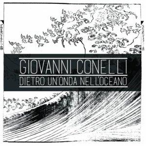 album Giovanni Conelli- Dietro un'onda nell'oceano - Giovanni Conelli