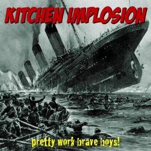 album Pretty Work Brave Boys! - Kitchen Implosion