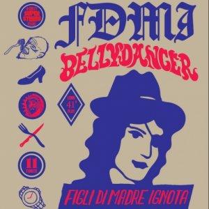 album Bellydancer - Figli di Madre Ignota