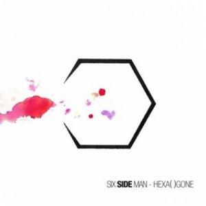 album Hexa( )Gone - Six Side Man