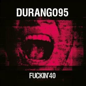 album Fuckin'40 - Durango 95