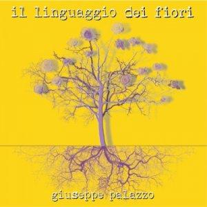 album Il linguaggio dei fiori - Giuseppe Palazzo