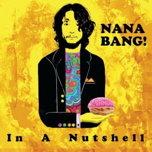 album In A Nutshell - NANA BANG!