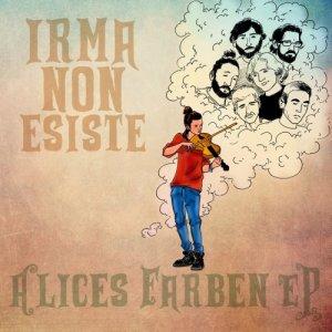 album Alices Farben EP - Irma Non Esiste