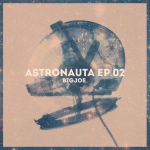 album ASTRONAUTA EP 02 - Big Joe
