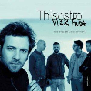 album THISASTRO - Una pioggia di stelle sull'umanità - Vick Frida