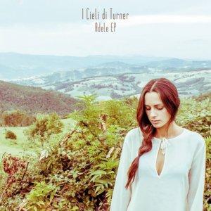 album Adele (EP) - I Cieli di Turner