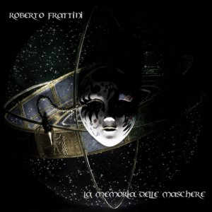 album La memoria delle maschere - Roberto Frattini