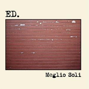 album Meglio Soli - Ed