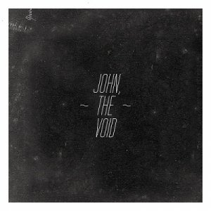 album // ep - John, the void