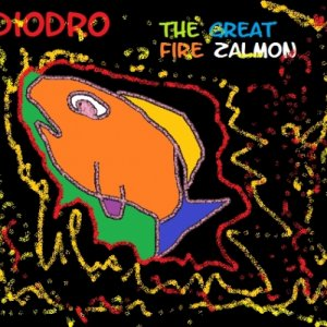 album The Great Fire Salmon - Diodro