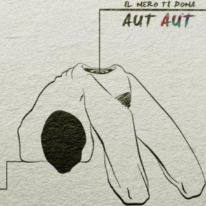 album Aut-Aut - Il Nero Ti Dona