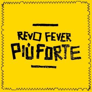 album Più Forte - Revo Fever