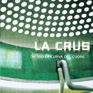 album Dietro la curva del cuore - La Crus